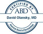 David Olansky, MD Certified by ABD American Board of Dermatology