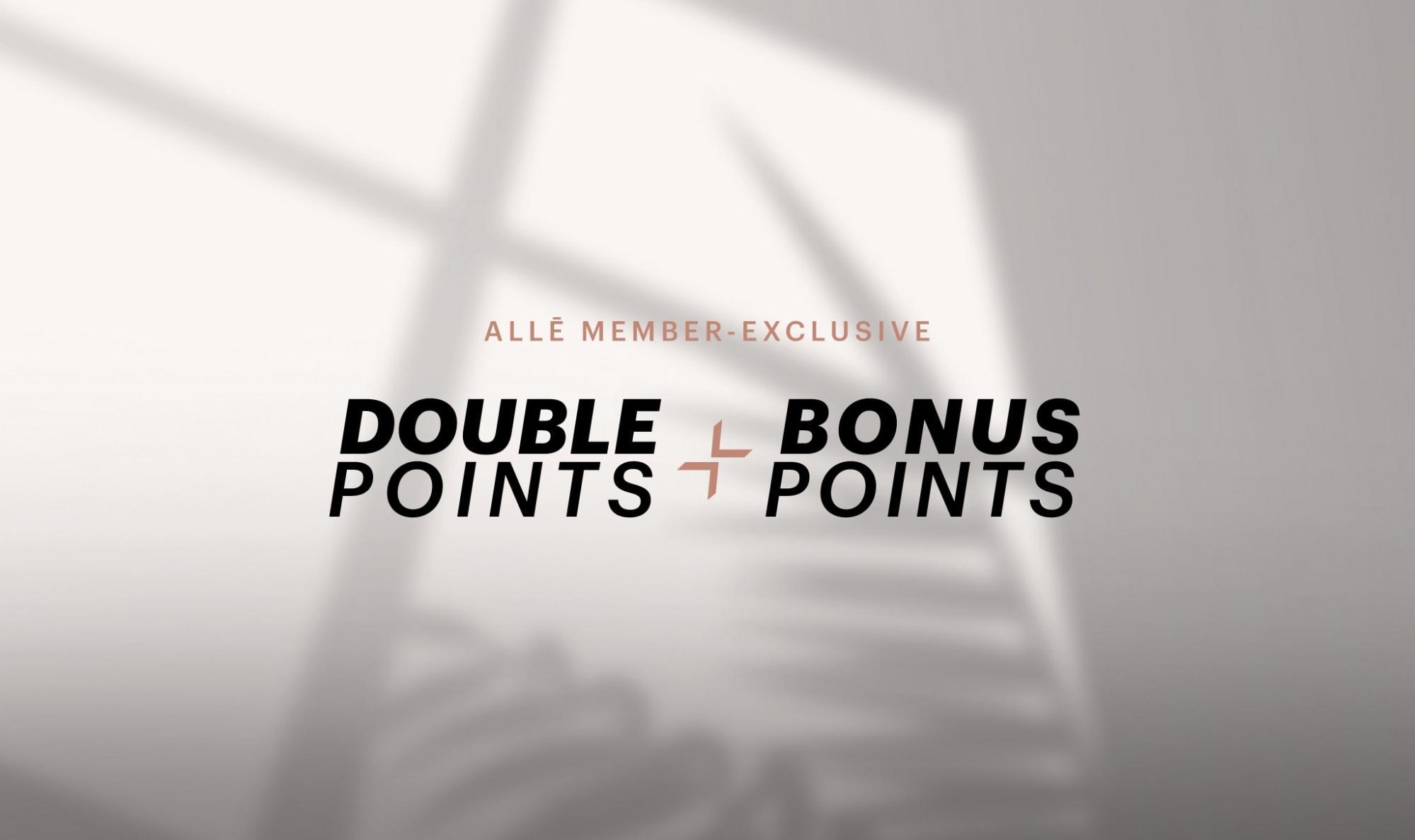 Allē member exclusive - Double Points