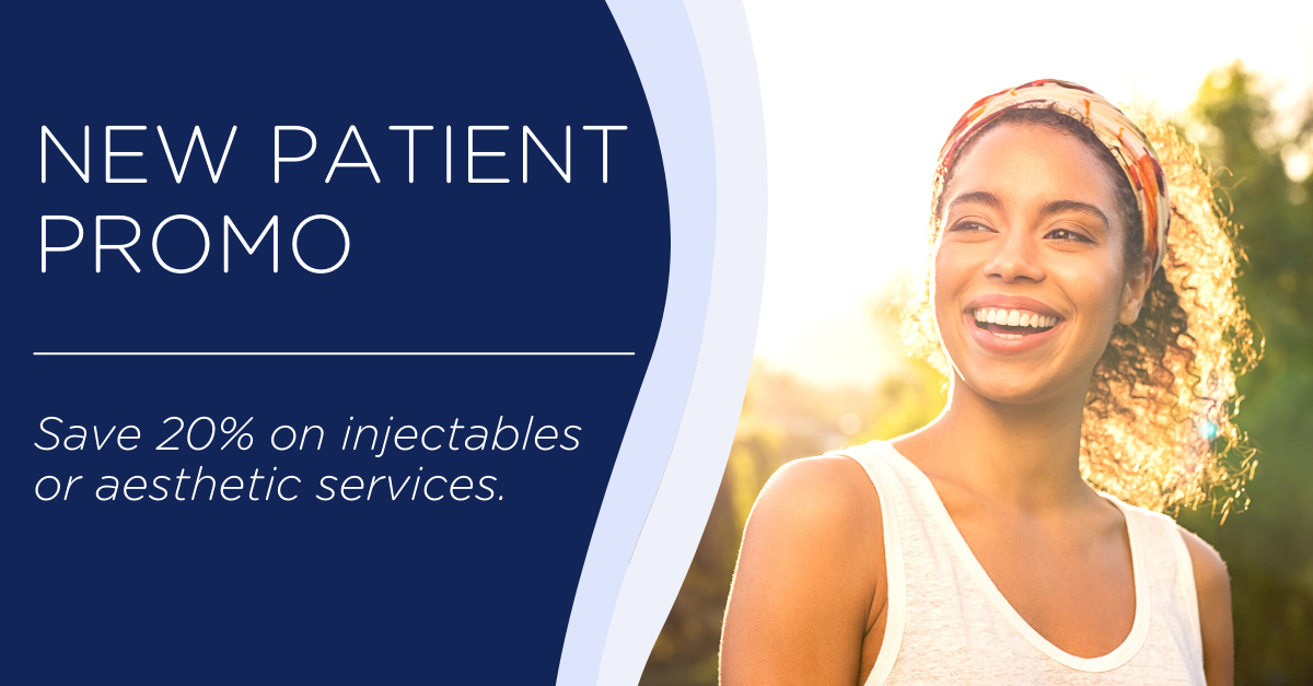 New Patient Promo - Save 20% on injectables or aesthetic services